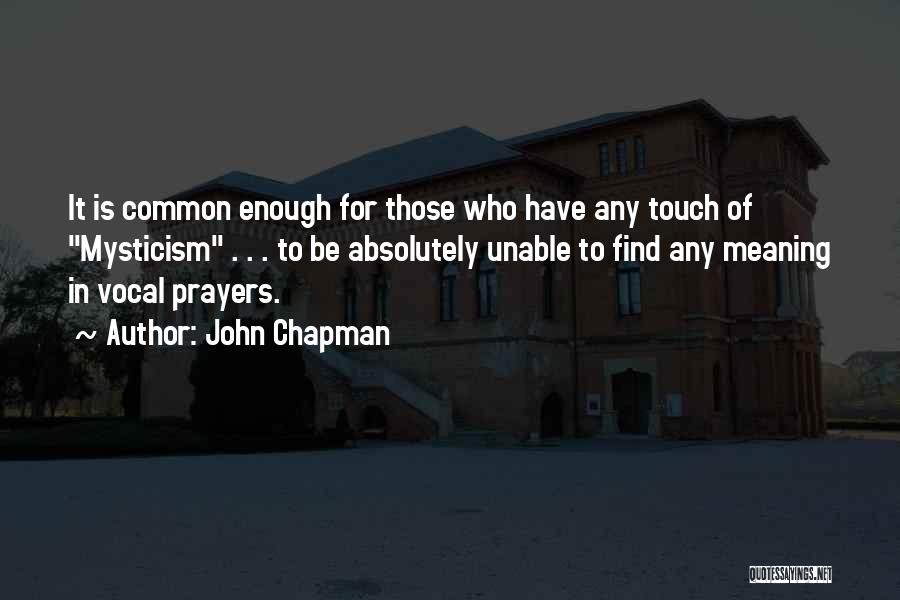 Chapman Quotes By John Chapman