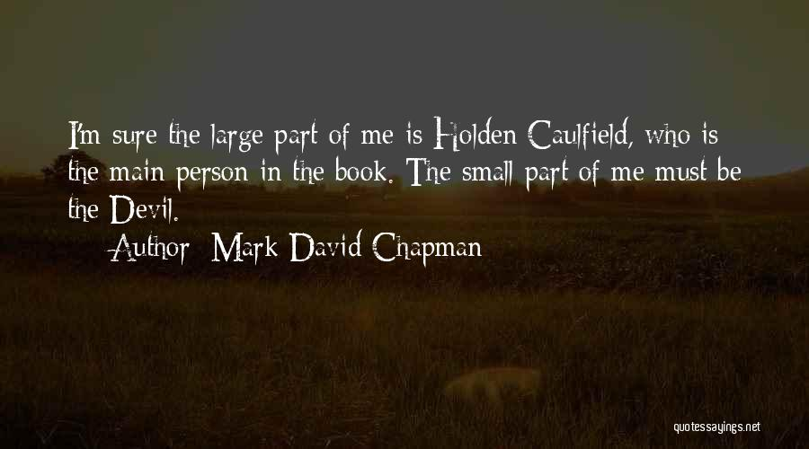 Chapman Quotes By Mark David Chapman