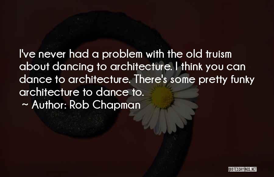 Chapman Quotes By Rob Chapman
