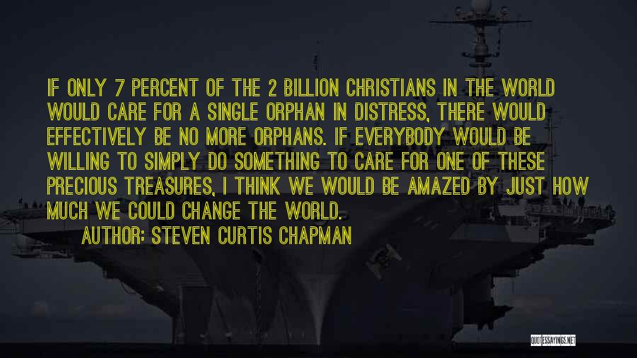 Chapman Quotes By Steven Curtis Chapman