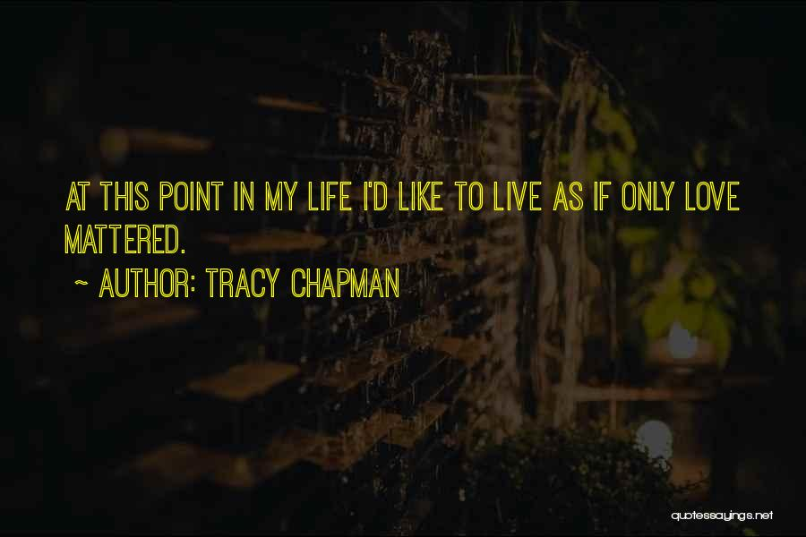 Chapman Quotes By Tracy Chapman