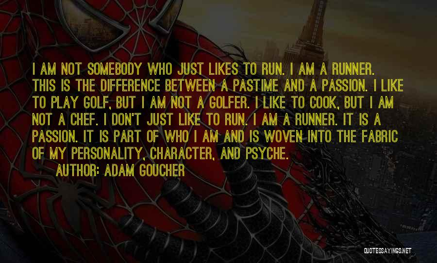 Character And Personality Quotes By Adam Goucher