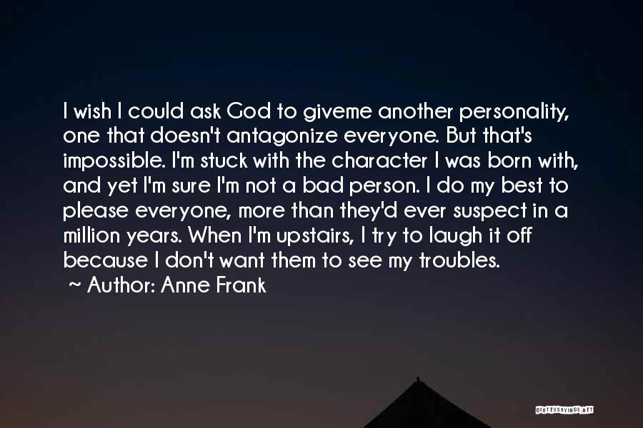Character And Personality Quotes By Anne Frank