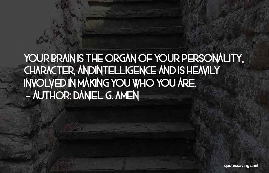 Character And Personality Quotes By Daniel G. Amen