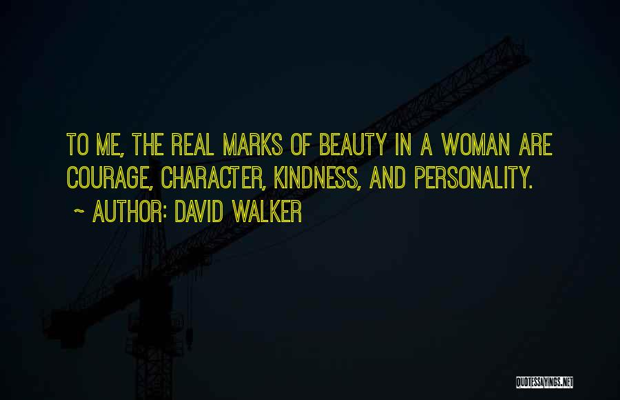 Character And Personality Quotes By David Walker