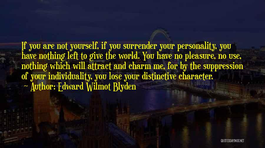 Character And Personality Quotes By Edward Wilmot Blyden