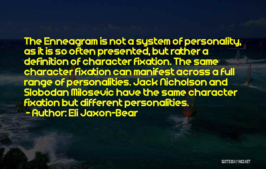 Character And Personality Quotes By Eli Jaxon-Bear