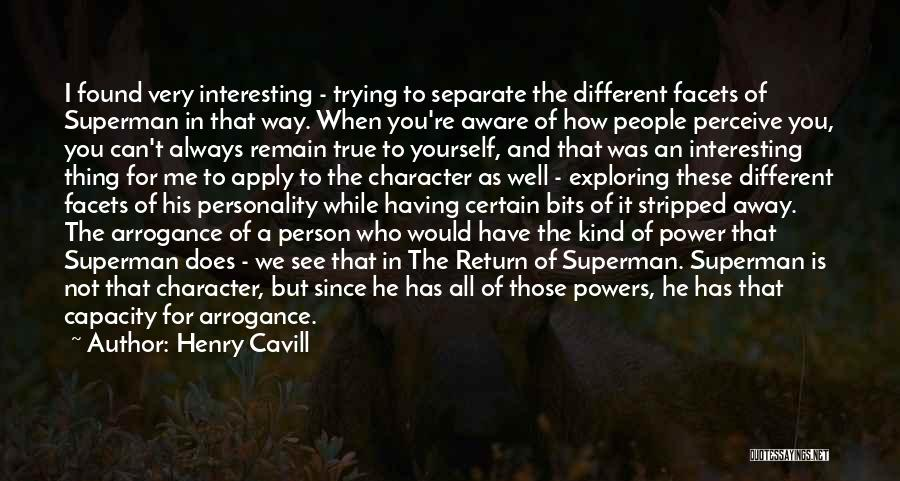 Character And Personality Quotes By Henry Cavill