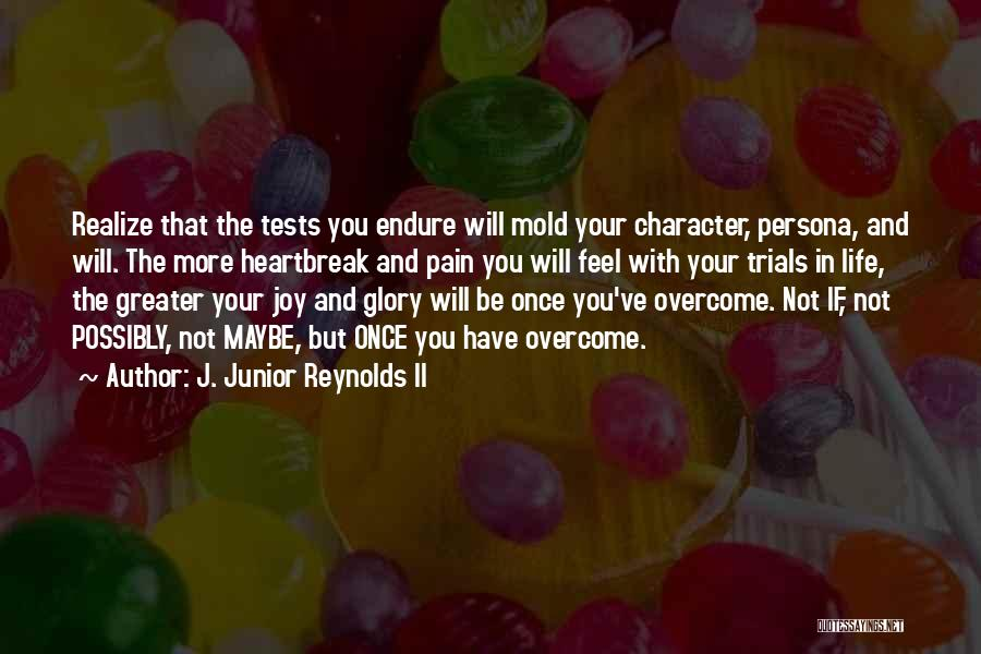 Character And Personality Quotes By J. Junior Reynolds II