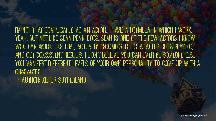 Character And Personality Quotes By Kiefer Sutherland