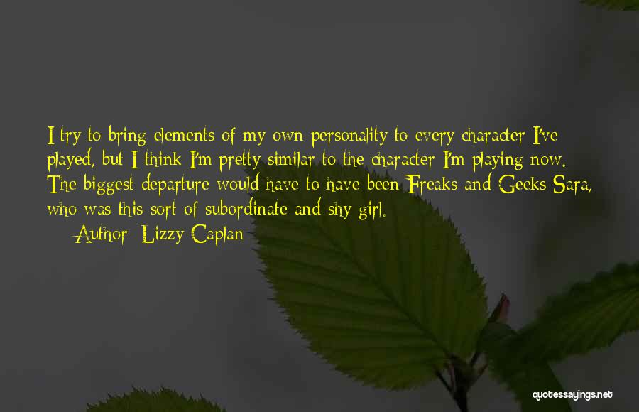 Character And Personality Quotes By Lizzy Caplan