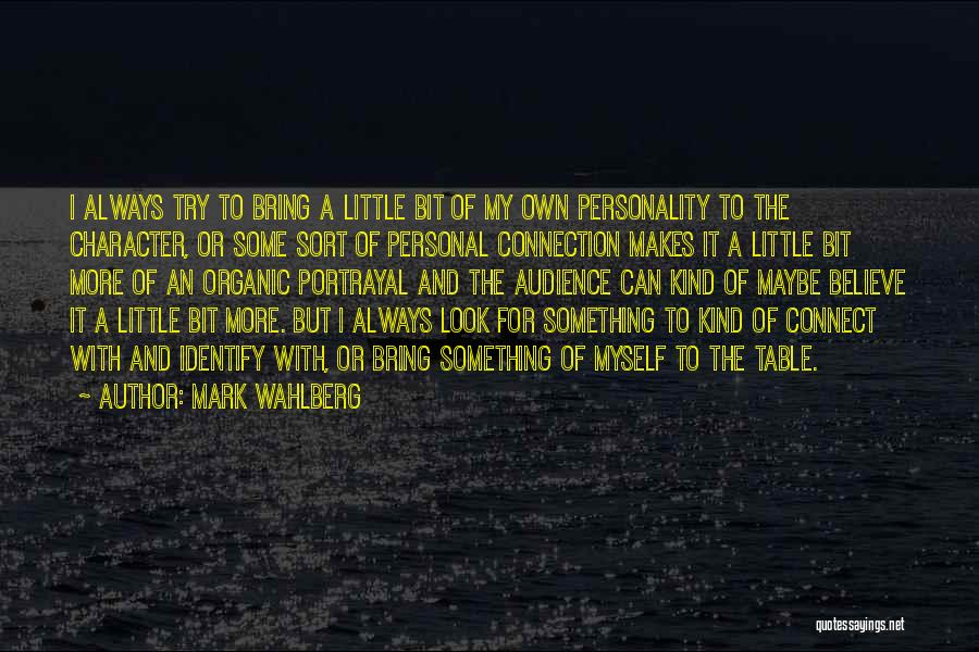 Character And Personality Quotes By Mark Wahlberg