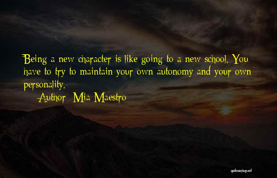 Character And Personality Quotes By Mia Maestro