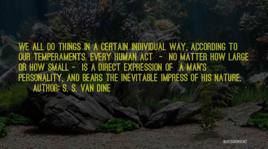 Character And Personality Quotes By S. S. Van Dine
