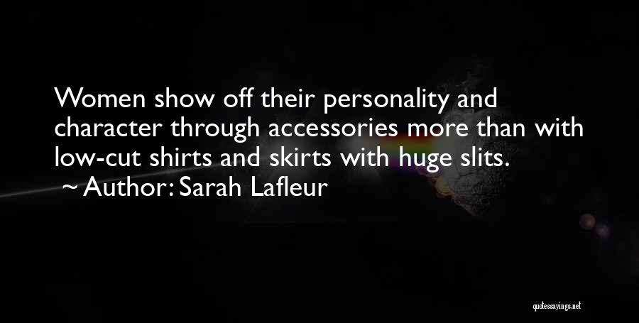Character And Personality Quotes By Sarah Lafleur