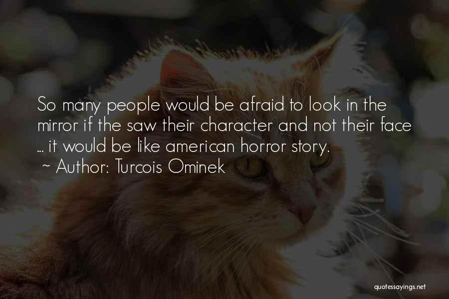 Character And Personality Quotes By Turcois Ominek