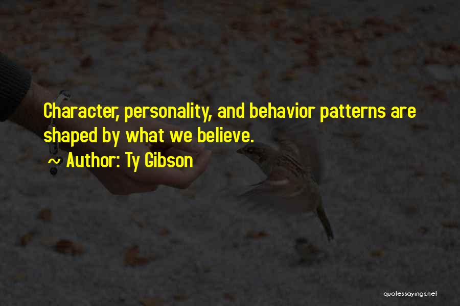 Character And Personality Quotes By Ty Gibson