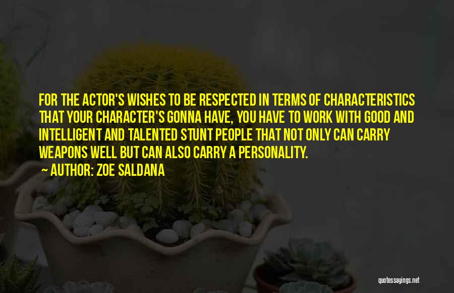 Character And Personality Quotes By Zoe Saldana