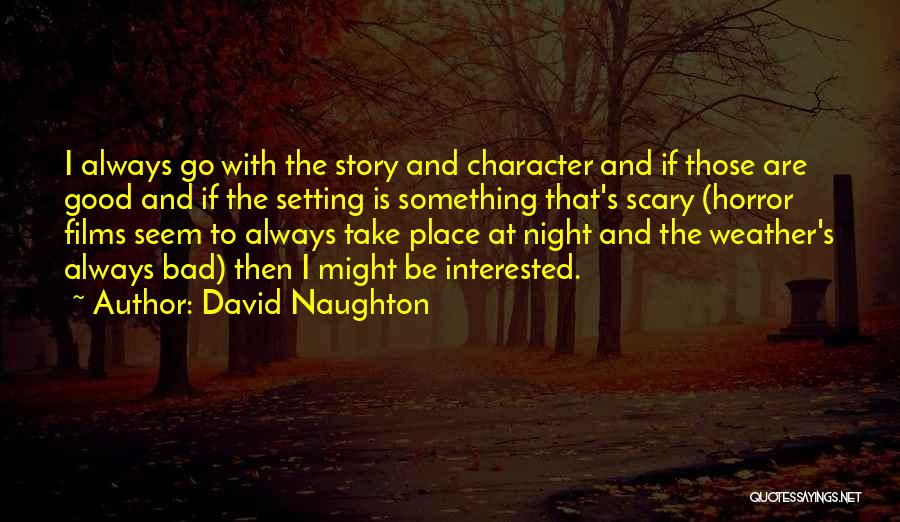 Character And Setting Quotes By David Naughton