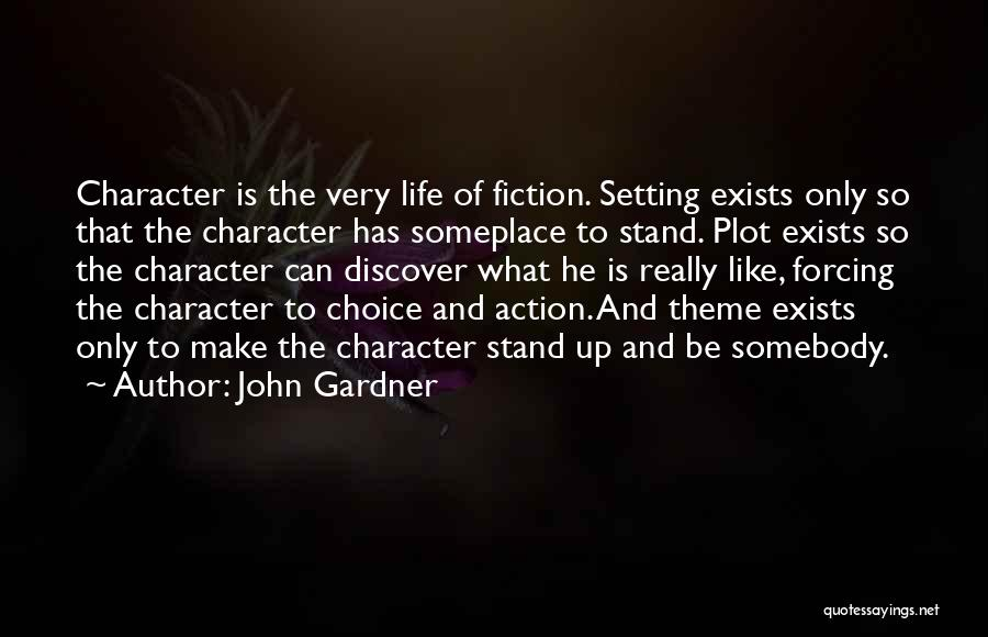 Character And Setting Quotes By John Gardner