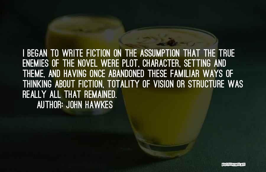 Character And Setting Quotes By John Hawkes