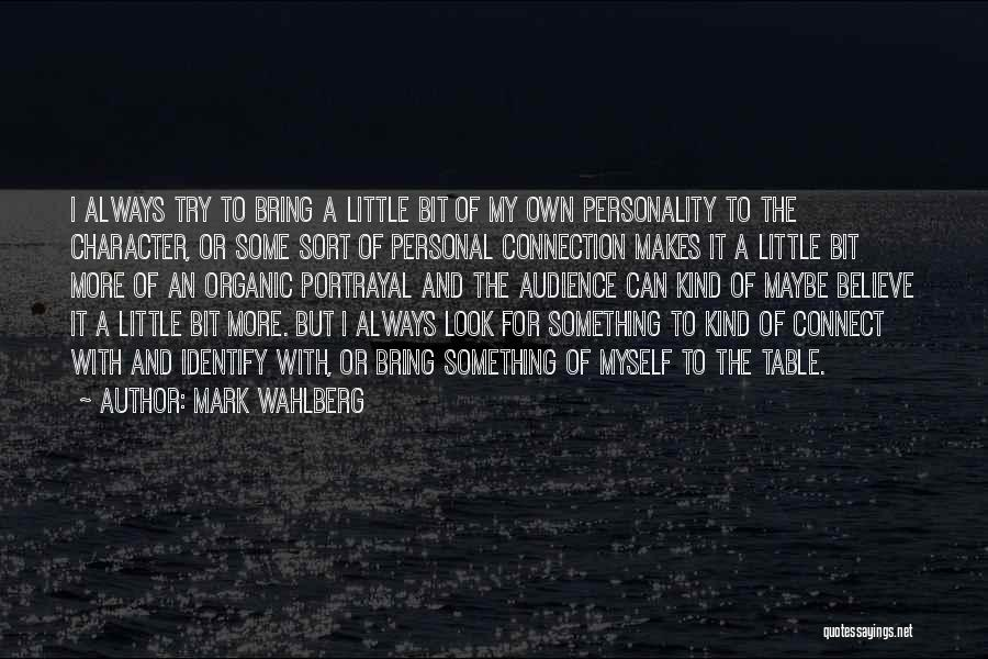 Character Portrayal Quotes By Mark Wahlberg