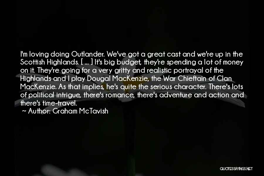 Character Vs Money Quotes By Graham McTavish