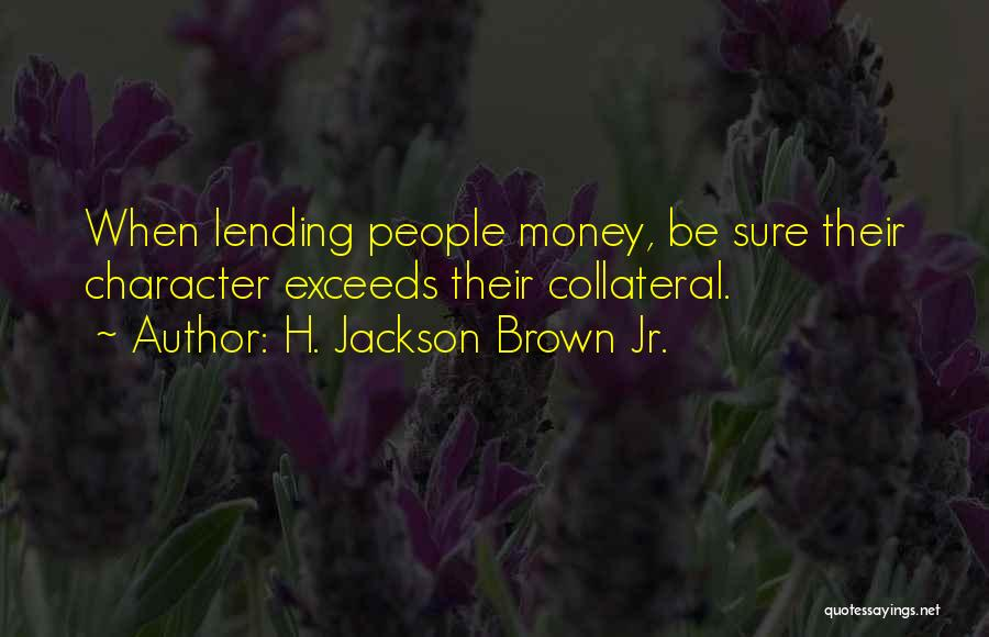 Character Vs Money Quotes By H. Jackson Brown Jr.
