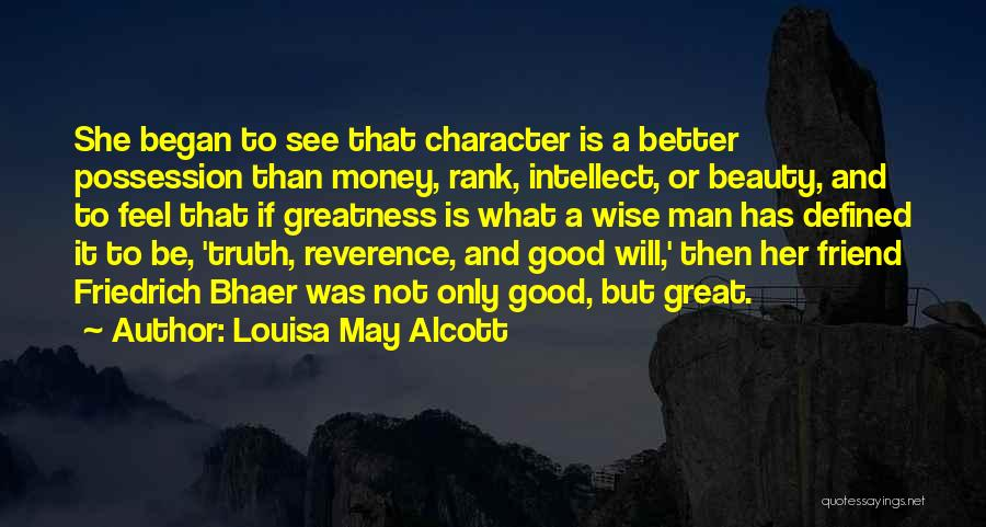 Character Vs Money Quotes By Louisa May Alcott