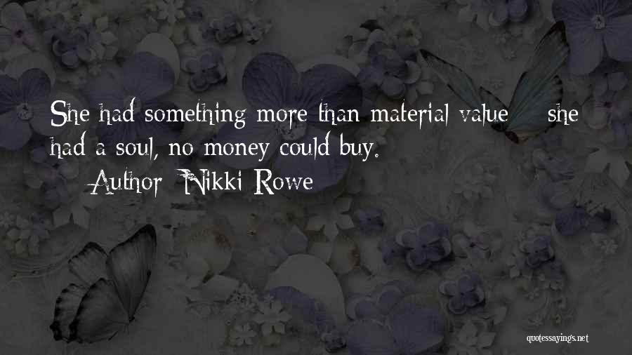 Character Vs Money Quotes By Nikki Rowe