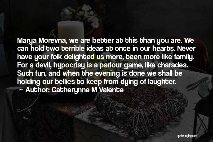 Charades Quotes By Catherynne M Valente
