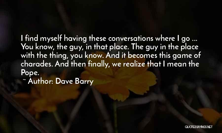 Charades Quotes By Dave Barry