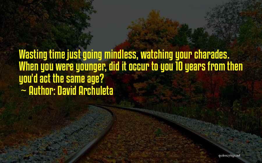 Charades Quotes By David Archuleta