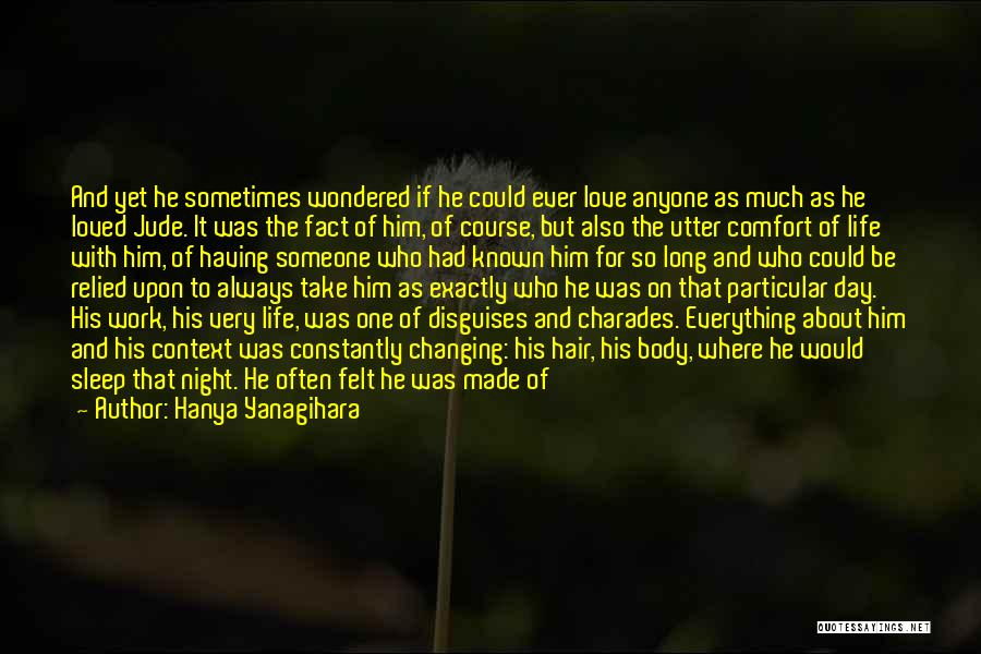 Charades Quotes By Hanya Yanagihara
