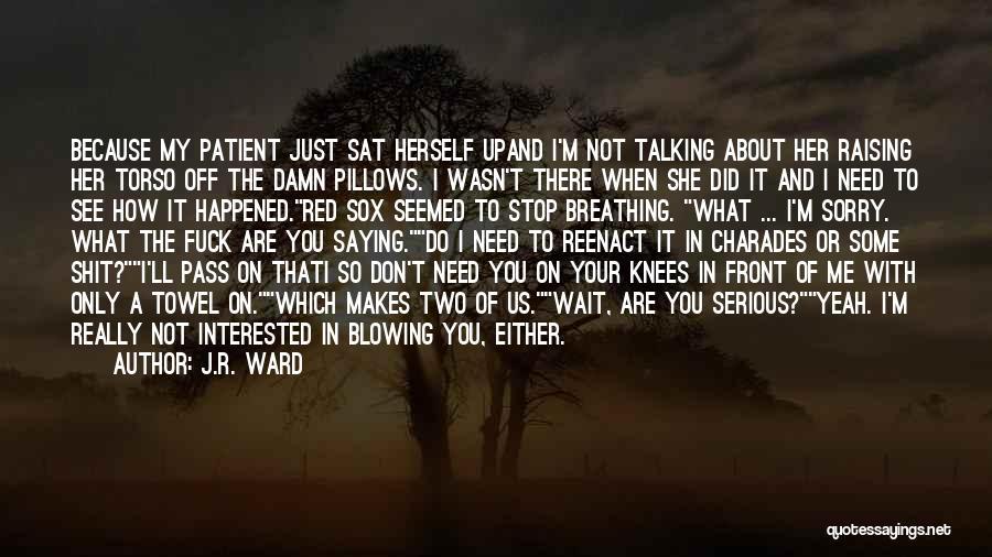 Charades Quotes By J.R. Ward