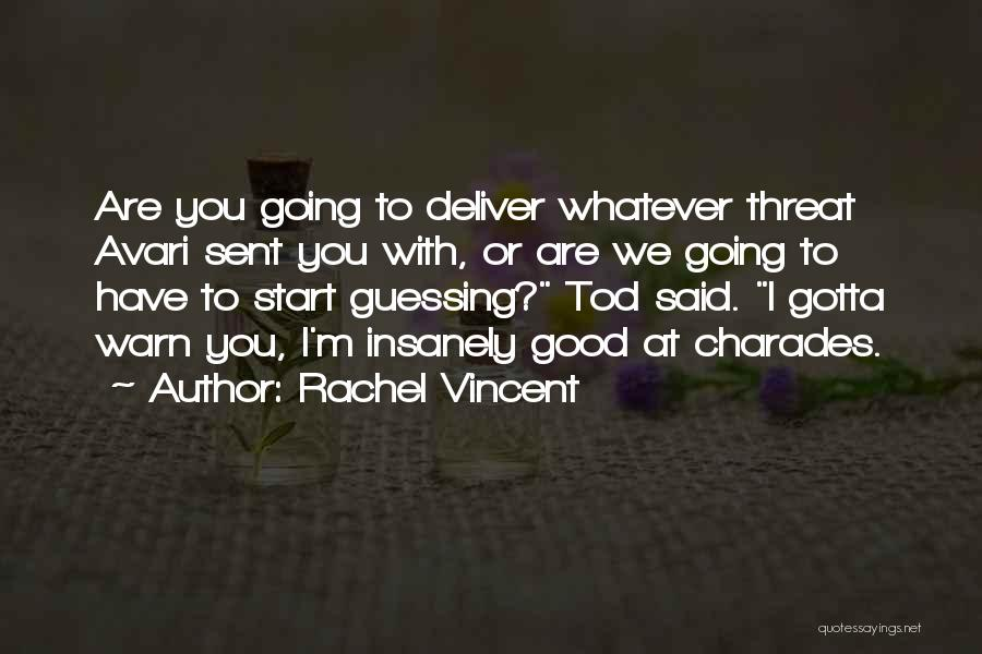 Charades Quotes By Rachel Vincent