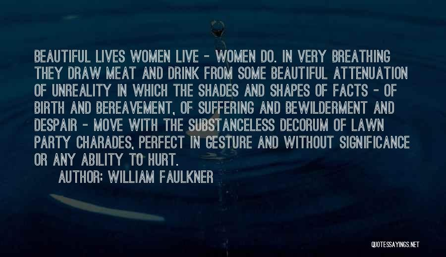Charades Quotes By William Faulkner