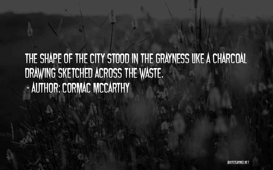 Charcoal Drawing Quotes By Cormac McCarthy
