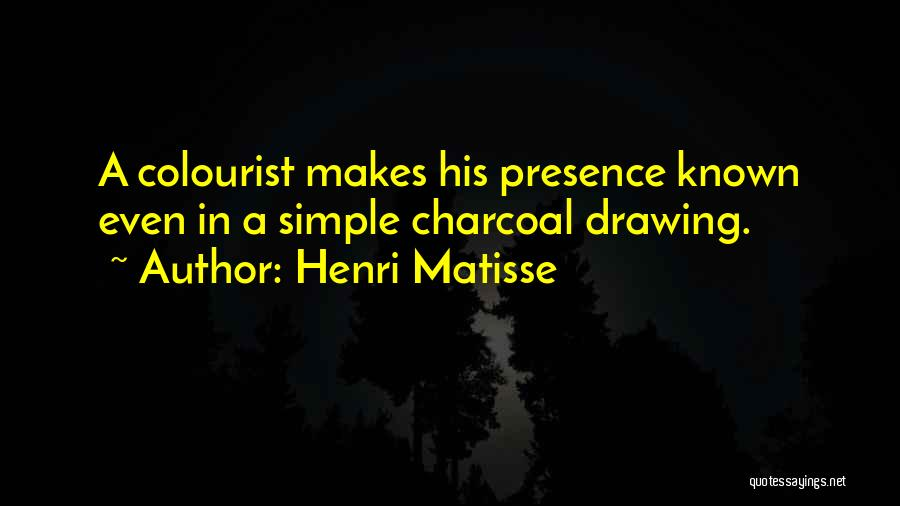 Charcoal Drawing Quotes By Henri Matisse