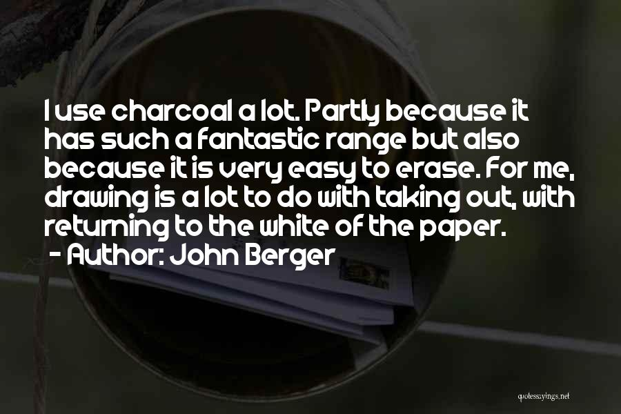 Charcoal Drawing Quotes By John Berger
