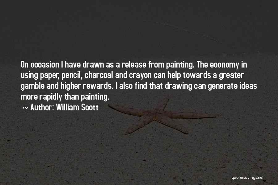 Charcoal Drawing Quotes By William Scott