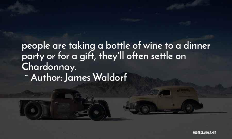 Chardonnay Wine Quotes By James Waldorf
