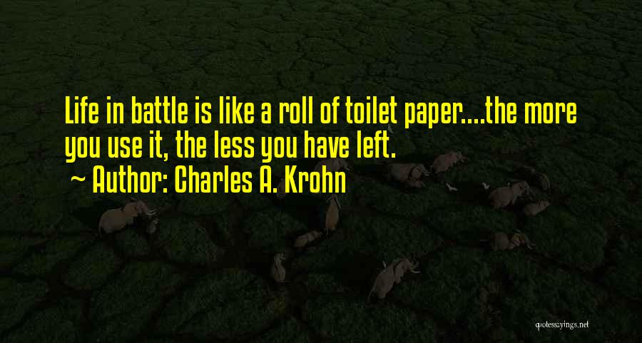 Charles A. Krohn Quotes 1662964