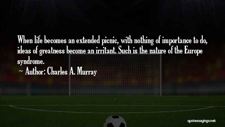 Charles A. Murray Quotes 1351866