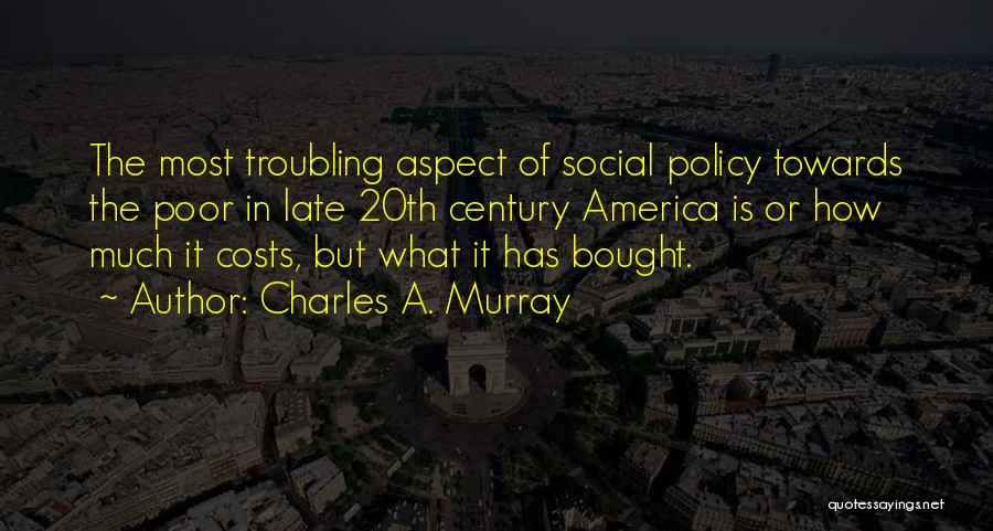 Charles A. Murray Quotes 2225291