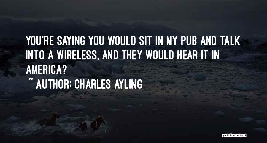 Charles Ayling Quotes 79182