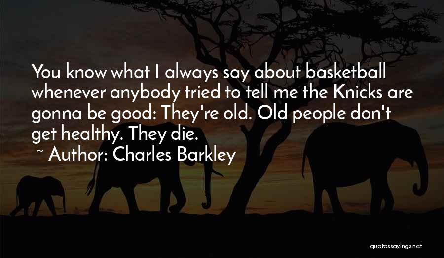Charles Barkley Quotes 2082819