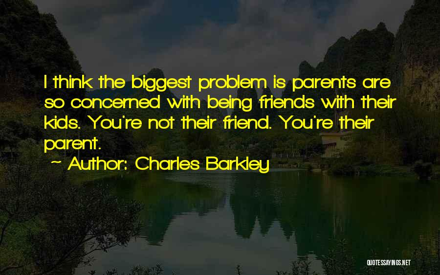 Charles Barkley Quotes 2124246