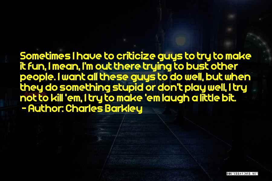Charles Barkley Quotes 2190204