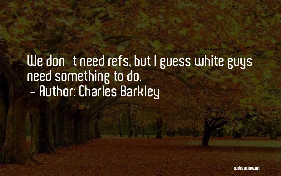 Charles Barkley Quotes 770101